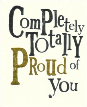 """So Proud of You."""""""