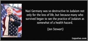 Nazi Germany was so destructive to Judaism not only for the loss of ...
