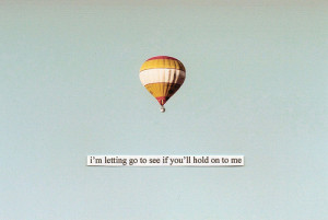 balloon, hold on, let go, see, sky, stay, text