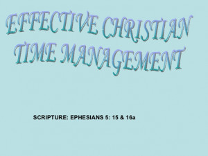 quotes about time management bible effective christian time management ...