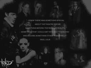 Raul Julia Collage quote