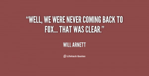 quote-Will-Arnett-well-we-were-never-coming-back-to-61533.png