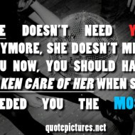Dont Need You Anymore Quotes She-doesnt-need-you-anymore- ...
