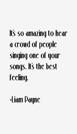 It's so amazing to hear a crowd of people singing one of your songs ...