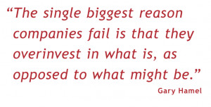 Quote of the day: Gary Hamel on why companies fail