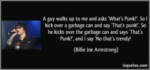 garbage can and say 'That's punk!'. So he kicks over the garbage can ...