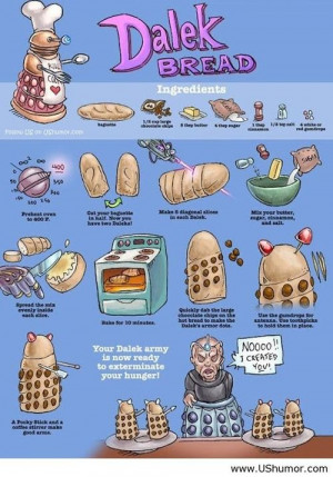 Dalek bread US Humor - Funny pictures, Quotes, Pics, Photos, Images