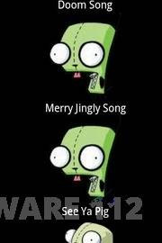 The Gir Soundboard provides you with 30 of Girs best quotes including ...
