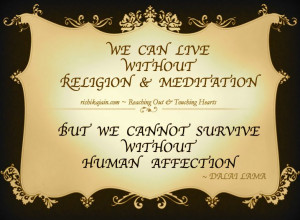 Dalai Lama on Human Affection ,Quotes to Inspire, compassion, Good ...
