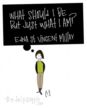 Tag Archives: Edna St. Vincent Millay quotes