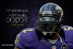 Back > Quotes For > Ray Lewis Motivational Quotes