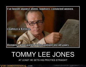 Tommy Lee Jones has priorities