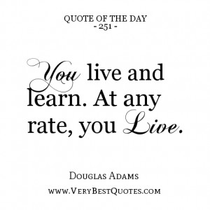 quote-of-the-day-learning-quotes-live-life-quotes-You-live-and-learn ...