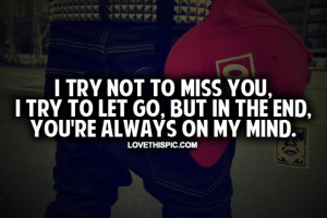 love it i try not to miss you