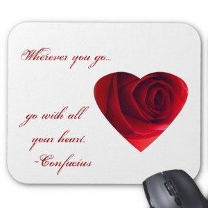 Go with all your heart- Confucius quote. Mouse Pads