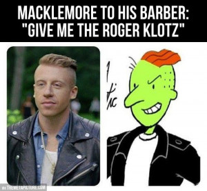 Macklemore's hairstyle…