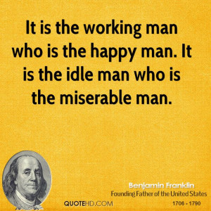 Happy At Work Quotes Benjamin franklin work quotes