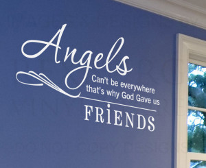 ... Decal Quote Vinyl Angels Can't be Everywhere Friends Friendship FR2