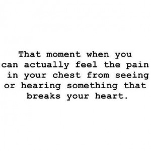 Pain and heartbreak