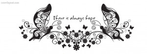 Two Butterflies There is Always Hope Facebook Cover Layout