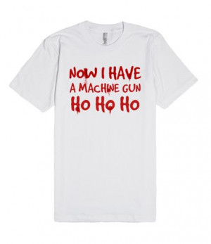WILLIS DIE HARD HO HO HO NOW I HAVE A MACHINE GUN CHRISTMAS QUOTE ...