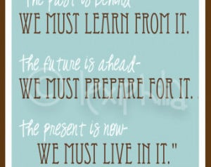 INSPIRATIONAL Art QUOTE - Past, Pr esent and Future - Print - 8x10 ...