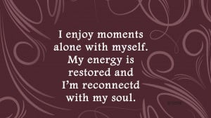 Being Alone Quotes – Feeling Alone -Quote - I enjoy moments alone ...