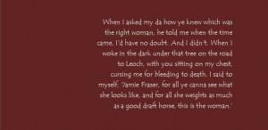 Jamie Fraser, Outlander... love this quote!