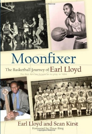 Moonfixer: The Basketball Journey of Earl Lloyd « LibraryUserGroup ...