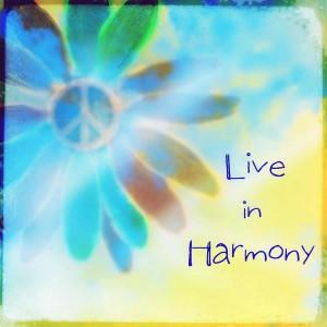 American Hippie Quotes ~ Live in Harmony