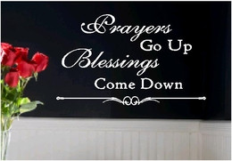 Religious Wall Quotes - Prayers Go Up, Blessings Come Down