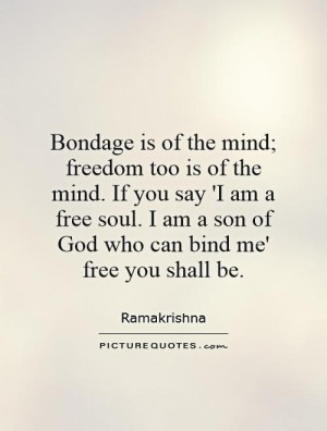 ... the-mind-if-you-say-i-am-a-free-soul-i-am-a-son-of-god-who-quote-1.jpg