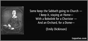 Some keep the Sabbath going to Church — I keep it, staying at Home ...