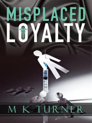 Misplaced Loyalty (Meredith & Hodge, #1)