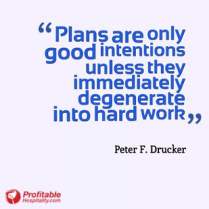 Plans are only good intentions unless they immediately degenerate into ...