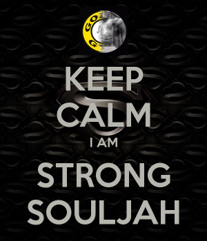 Keep Calm Strong Souljah