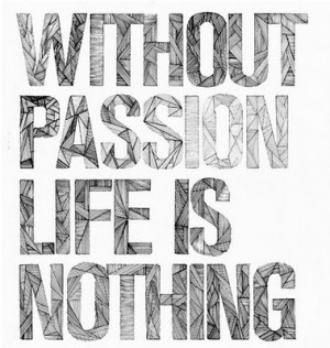 ... passion, pencil, quotes, statement, strudture, text, white, without