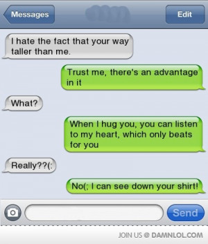 ... see down your shirt benefits of being taller than you text message