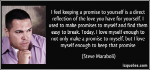... promise to myself, but I love myself enough to keep that promise