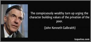 The conspicuously wealthy turn up urging the character building values ...