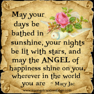 ... ANGEL of happiness shine on you, wherever in the world you are. ~ Mary