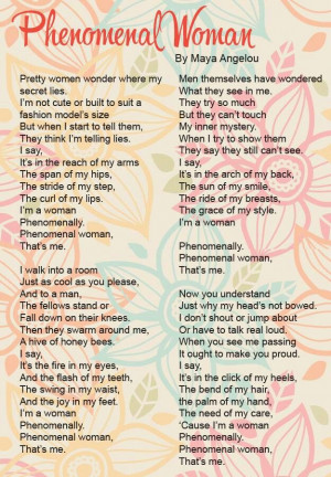 Maya Angelou- Phenomenal Woman This is literally perfection this poem ...