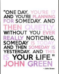 Someday is today More