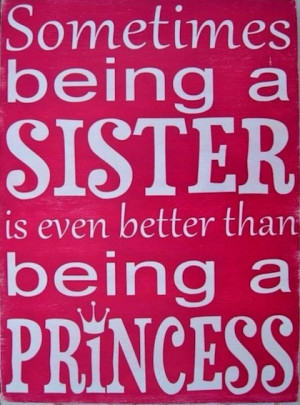 better than being a princess sister picture quotes