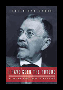 LINCOLN STEFFENS' FAMOUS QUOTE ABOUT THE FUTURE: