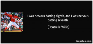 More Dontrelle Willis Quotes