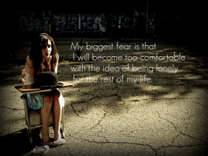 Topics: Comfortable being lonely Picture Quotes , Fear Picture Quotes ...