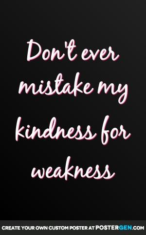 Custom Kindness For Weakness Poster Maker