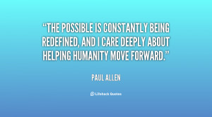 The possible is constantly being redefined, and I care deeply about ...