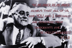 ... and greatest american immigration quotes: Franklin Delano Roosevelt